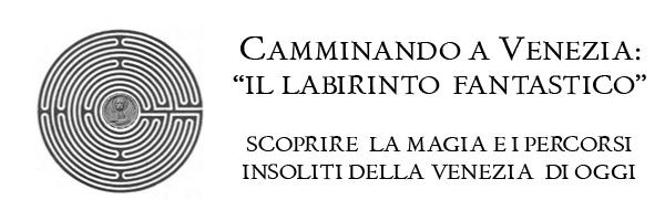 il labirinto fantastico itinerari turistici a Venezia con Enrico Bonamano